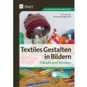 Textiles Gestalten in Bildern: Häkeln und Stricken