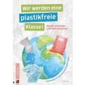 Wir werden eine plastikfreie Klasse